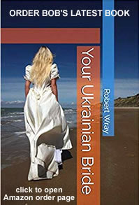 Your Ukrainian Bride is the latest book by author Bob Wray